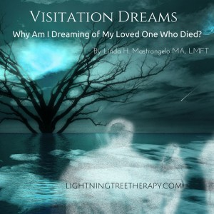 Visitation Dreams: Why am I Dreaming of My Loved One Who Died?