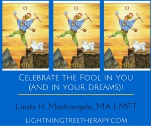 Come Celebrate the Fool in You (and In Your Dreams)!